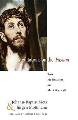 Meditations on the Passion by Johann Baptist Metz