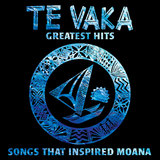 Greatest Hits - Songs That Inspired Moana by Te Vaka