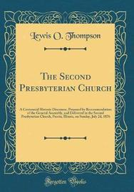 The Second Presbyterian Church by Lewis O Thompson