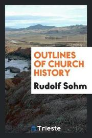 Outlines of Church History by Rudolf Sohm image