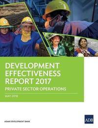 Development Effectiveness Report 2017 by Asian Development Bank