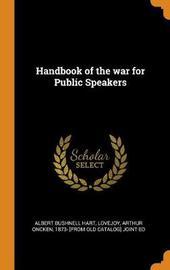 Handbook of the War for Public Speakers by Albert Bushnell Hart