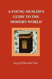 A Young Muslim's Guide to the Modern World by Seyyed Hossein Nasr image