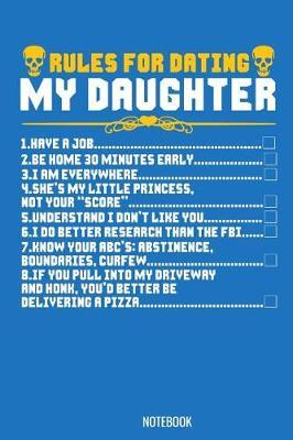 Rules for Dating my Daughter Notebook by Kaiasworld Journal Princess Notebook
