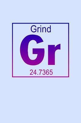 Grind GR 24.7365 by Janice H McKlansky Publishing image