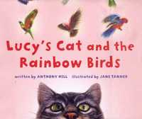 Lucy's Cat and the Rainbow Birds by Anthony Hill image