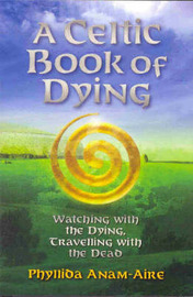 A Celtic Book of Dying by Phillida Anam-Aire image