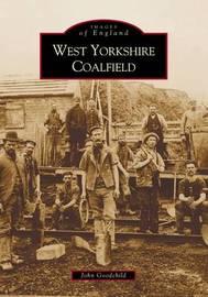 The West Yorkshire Coalfield by John Goodchild image