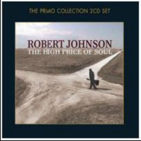 The High Price Of Soul (2CD) by Robert Johnson