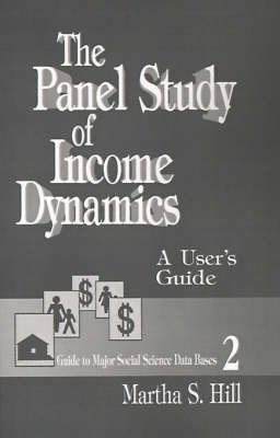 The Panel Study of Income Dynamics by Martha S. Hill
