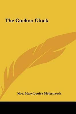 The Cuckoo Clock by Mrs Mary Louisa Molesworth