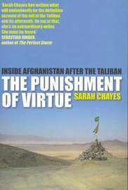 The Punishment of Virtue: Afghanistan After the Taliban by Sarah Chayes