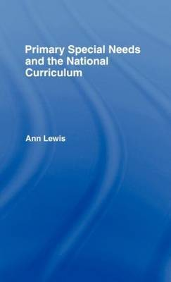Primary Special Needs and the National Curriculum by Ann Lewis image