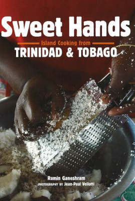 Sweet Hands: Island Cooking from Trinidad and Tobago by Ramin Ganeshram image