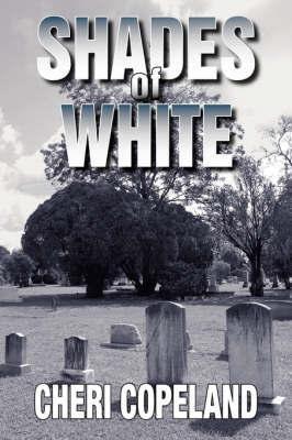 Shades of White by Cheri Copeland