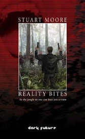 Reality Bites: In the Jungle No-one Can Hear You Scream by Stuart Moore