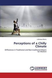 Perceptions of a Chilly Climate by Morris Ladonna