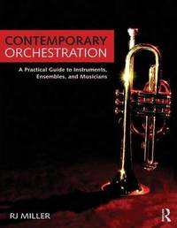 Contemporary Orchestration by R.J. Miller