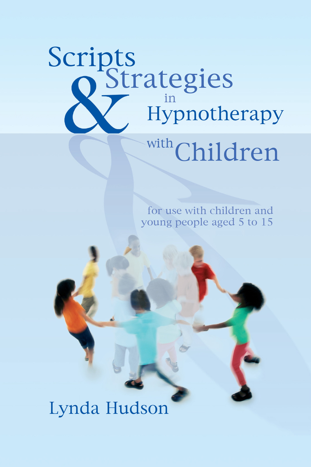 Scripts and Strategies in Hypnotherapy with Children by Lynda Hudson image