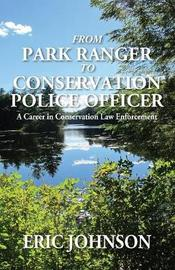 From Park Ranger to Conservation Police Officer by Eric Johnson image
