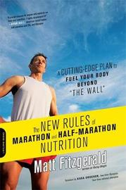 The New Rules of Marathon and Half-Marathon Nutrition by Matt Fitzgerald
