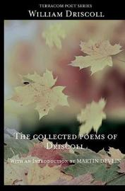 The Collected Poems of Driscoll by William Driscoll image