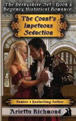 The Count's Impetuous seduction by Arietta Richmond