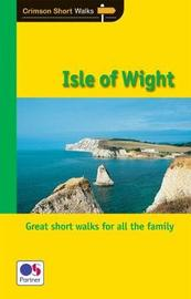 Short Walks Isle of Wight by David Foster