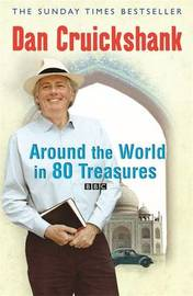Around the World in Eighty Treasures by Dan Cruickshank image
