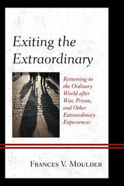 Exiting the Extraordinary by Frances V. Moulder