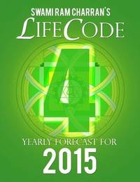 Lifecode #4 Yearly Forecast for 2015 - Rudra by Swami Ram Charran