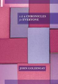 1 and 2 Chronicles for Everyone by John Goldingay