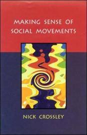MAKING SENSE OF SOCIAL MOVEMENTS by Nick Crossley image