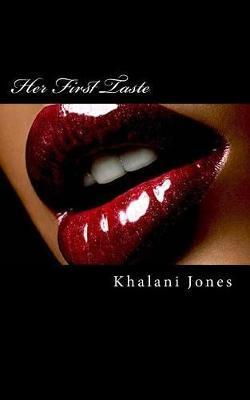 Her First Taste by Khalani Jones