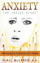 Anxiety - The Inside Story by Niall McLaren
