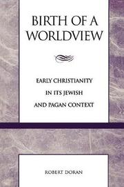 Birth of a Worldview by Robert M Doran
