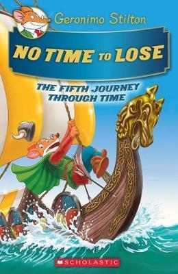Geronimo Stilton Journey Through Time #5: No Time to Lose by Geronimo Stilton