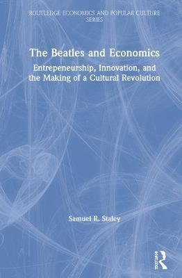 The Beatles and Economics by Samuel R. Staley