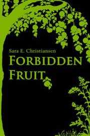 Forbidden Fruit by Sara E. Christiansen image