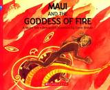 Maui and the Goddess of Fire by Gavin Bishop