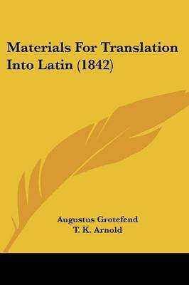 Materials For Translation Into Latin (1842) by Augustus Grotefend image