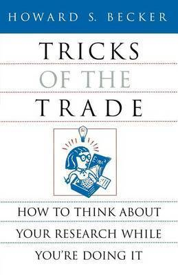 Tricks of the Trade by Howard Saul Becker