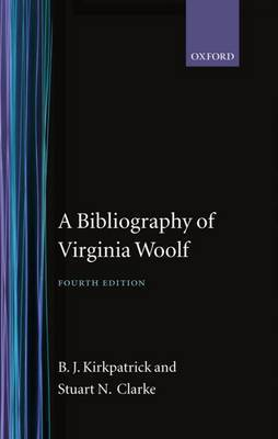 A Bibliography of Virginia Woolf by B. J. Kirkpatrick