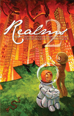 Realms 2: The Second Year of Clarkesworld Magazine by Jeffery Ford image