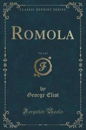 Romola, Vol. 2 of 3 (Classic Reprint) by George Eliot