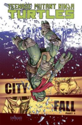 Teenage Mutant Ninja Turtles Volume 6 City Fall Part 1 by Tom Waltz