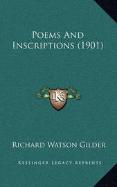 Poems and Inscriptions (1901) by Richard Watson Gilder
