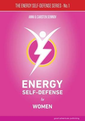 Energy Self-Defense for Women: 1 by Anni Sennov