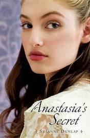Anastasia's Secret by Susanne Dunlap image