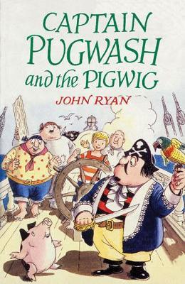 Captain Pugwash and the Pigwig by John Ryan